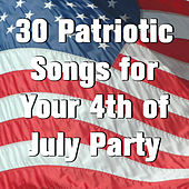 30 Patriotic Songs for Your 4th of July Party by Pianissimo Brothers