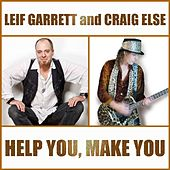 Help You, Make You by Leif Garrett