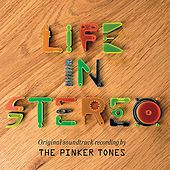 Life In Stereo by The Pinker Tones
