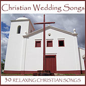 Christian Wedding Songs: 30 Relaxing Christian Songs by Pianissimo Brothers
