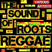 The Sound of Roots Reggae by Various Artists