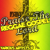 Praise the Lord: Reggae Gospel by Various Artists