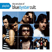 Playlist: The Very Best Of Blue Oyster Cult by Blue Oyster Cult