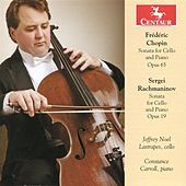 Chopin: Sonata for Cello and Piano, Op. 65 - Rachmaninov: Sonata for Cello and Piano, Op. 19 by Jeffrey Noel Lastrapes