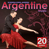 Argentine Music. 20 Essential Songs. Argentina by Various Artists