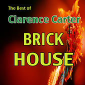 The Best of Clarence Carter: Brick House by Clarence Carter