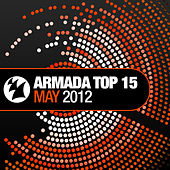 Armada Top 15 - May 2012 by Various Artists