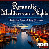 Romantic Mediterranean Nights - Classic Love Songs Of Italy & Greece by 101 Strings Orchestra