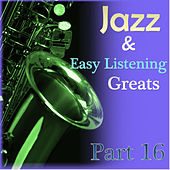 Jazz & Easylistening Greats Part 16 by Various Artists