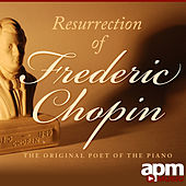 Resurrection of Frederic Chopin - The Original Poet of The Piano by Various Artists