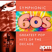 Symphonic 60s - Greatest Pop Hits Of The Decade by 101 Strings Orchestra