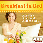 Breakfast in Bed - Music For Moms and Mother's Day by 101 Strings Orchestra
