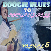 Boogie Blues to Rock 'n' Roll Part 5 by Various Artists