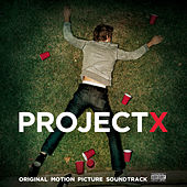 Project X: Original Motion Picture Soundtrack (Deluxe Edition) by Various Artists