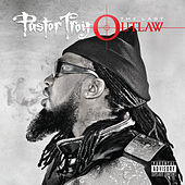 The Last Outlaw by Pastor Troy