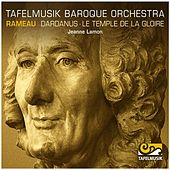 Rameau: Dardanus - Le temple de la Gloire by Tafelmusik Baroque Orchestra