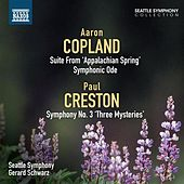 Copland: Appalachian Spring Suite - Symphonic Ode - Creston: Symphony No. 3, 'Three Mysteries' by Seattle Symphony Orchestra