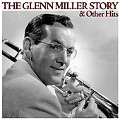 The Glenn Miller Story & Other Hits by Glenn Miller
