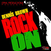 Rock On - Single by Dennis Brown