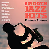 Smooth Jazz Hits: Ultimate Grooves by Various Artists