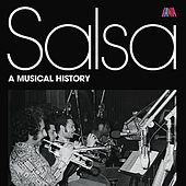 Salsa A Musical History by Various Artists