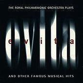 The Royal Philharmonic Orchestra Plays Evita (And Other Famous Musical Hits) by Royal Philharmonic Orchestra