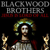 Jesus Is Lord of All by The Blackwood Brothers