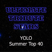 Yolo: Summer Top 40 by Ultimate Tribute Stars