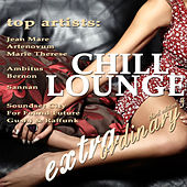 Extraordinary Chill Lounge Vol.3 (Best Chillout Downbeat and Ambient Pearls) by Various Artists