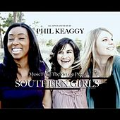 Southern Girls (Motion Picture Soundtrack) by Phil Keaggy