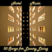 Hotel Music: 50 Songs for Luxury Living by Pianissimo Brothers
