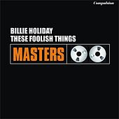 These Foolish Things by Billie Holiday