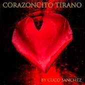 Corazoncito Tirano by Cuco Sanchez