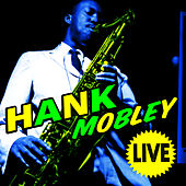 Live by Hank Mobley