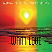 Want Love (feat. Marcia Griffiths) by Tanya Stephens