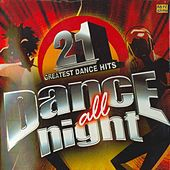 Dance All Night - 21 Greatest Dance Hits by Various Artists