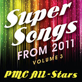 Super Songs from 2011 vol 3 by PMC All-Stars