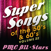 Super Songs of the 50's & 60's vol 22 by PMC All-Stars
