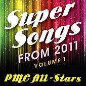 Super Songs from 2011 vol 1 by PMC All-Stars