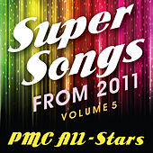 Super Songs from 2011 vol 5 by PMC All-Stars