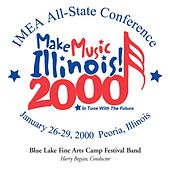 2000 Illinois Music Educators Association (IMEA): Blue Lake Fine Arts Camp Festival Band by Blue Lake Fine Arts Camp Festival Band