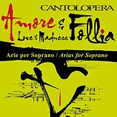 Cantolopera: Love & Madness by Various Artists