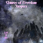 Let It Be by Chimes of Freedom Singers (