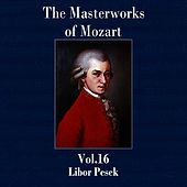 The Masterworks of Mozart, Vol. 16 by Libor Pesek
