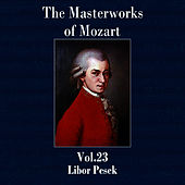 The Masterworks of Mozart, Vol. 23 by Libor Pesek