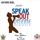 Speak Out Riddim by Various Artists