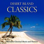Desert Island Classics by Various Artists