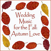 Wedding Music for the Fall: Autumn Love by Pianissimo Brothers