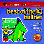 Best of... The IQ Builder - Baby Genius Classical Series by Baby Genius