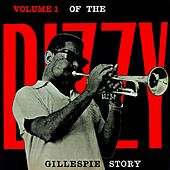 Volume 1 Of The Dizzy Gillespie Story by Dizzy Gillespie